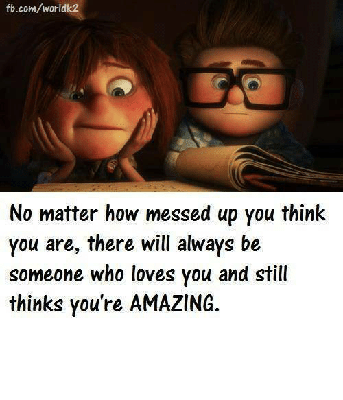No You Re Amazing: Fbcomworldk2 No Matter How Messed Up You Think You Are