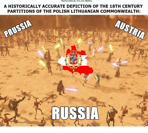 Memes, Historical, and Lithuanian: FBPOLEMICAL POLISH MEMES  A HISTORICALLY ACCURATE DEPICTION OF THE 18TH CENTURY  PARTITIONS OF THE POLISH LITHUANIAN COMMONWEALTH:  RUSSIA