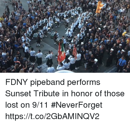 9/11, Memes, and Lost: FDNY pipeband performs Sunset Tribute in honor of those lost on 9/11 #NeverForget https://t.co/2GbAMINQV2