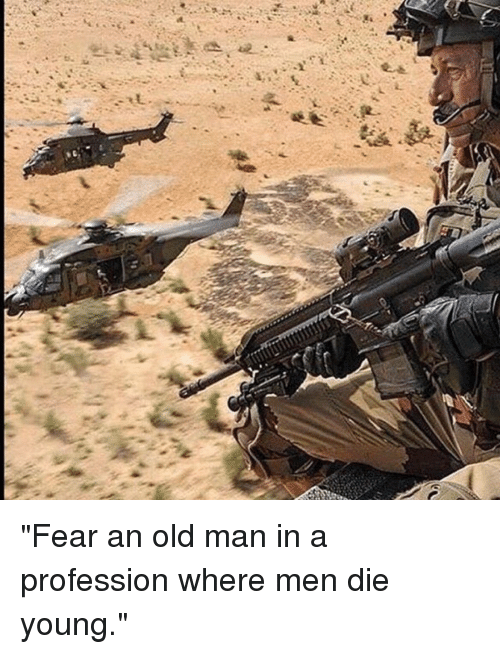 """🤖: """"Fear an old man in a profession where men die young."""""""