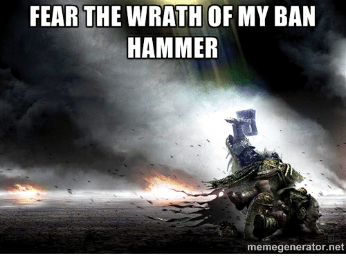 fear the wrath of my ban hammer memegenerator net 19220251 🔥 25 best memes about ban hammer ban hammer memes