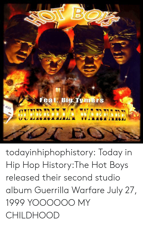 Hot Boys: Feat: Big .TGİ todayinhiphophistory:  Today in Hip Hop History:The Hot Boys released their second studio album Guerrilla Warfare July 27, 1999  YOOOOOO MY CHILDHOOD