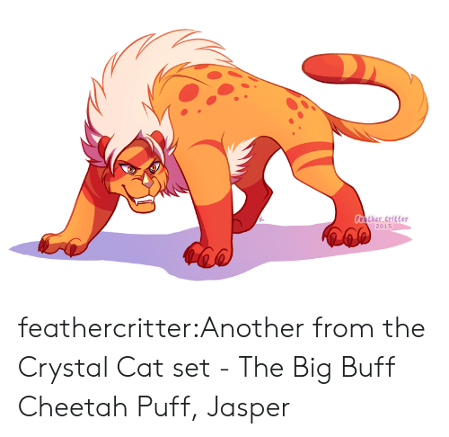 Tumblr, Blog, and Cheetah: Feather Critter  2015 feathercritter:Another from the Crystal Cat set - The Big Buff Cheetah Puff, Jasper