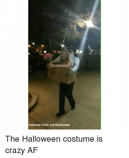 Af, Crazy, and Halloween: Featured @will ent Nominated The Halloween costume is crazy AF
