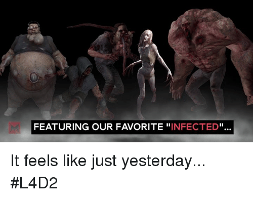 l4d2: FEATURING OUR FAVORITE  INFECTED It feels like just yesterday... #L4D2