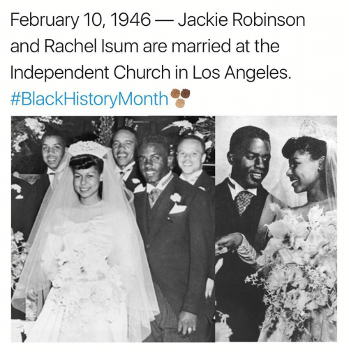 Memes, Jackie Robinson, and 🤖: February 10, 1946 Jackie Robinson  and Rachel Isum are married at the  Independent Church in Los Angeles  #Black HistoryMonth