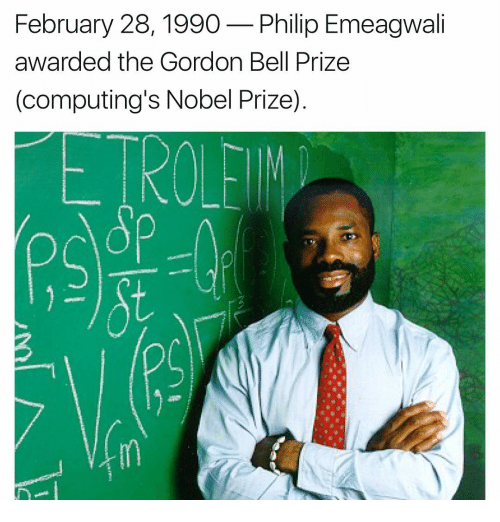 Memes, Nobel Prize, and 🤖: February 28, 1990  Philip Emeagwali  awarded the Gordon Bell Prize  (computing's Nobel Prize)