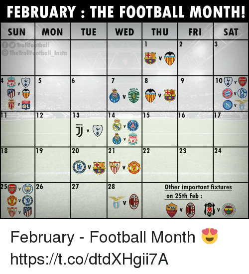 Football, Memes, and 🤖: FEBRUARY: THE FOOTBALL MONTH!  SUN MON TUE WED THU FRI SAT  The TrollFootball Insta  10 %  12  13  14  16  17  20  23  18  Other important fixtures  on 25th Feb:  (26  ROMA February - Football Month 😍 https://t.co/dtdXHgii7A