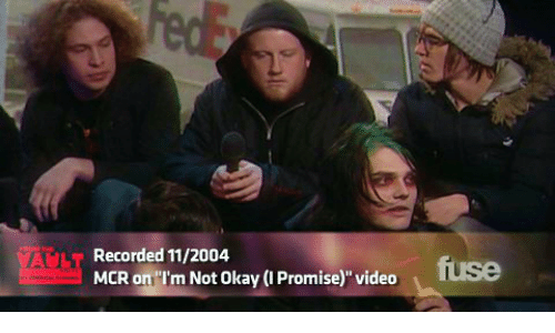 "Not Okay: FedE  HOM HE  VAULT  MCR on ""I'm Not Okay (I Promise)"" video  Recorded 11/2004  fuse  er nvca"