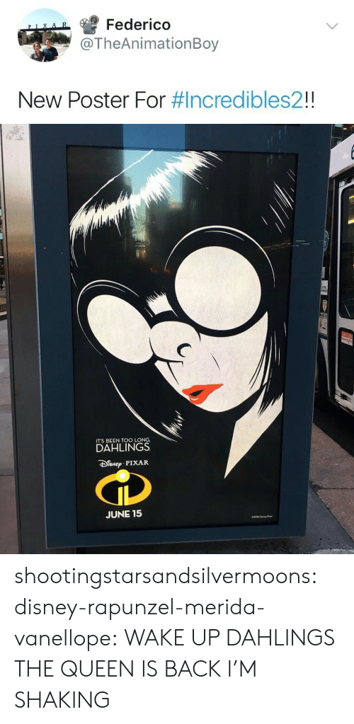 Rapunzel: Federico  TheAnimationBoy  New Poster For #Incredibles21   ITS BEEN TOO LONG,  DAHLINGS  PIXAR  JUNE 15 shootingstarsandsilvermoons:  disney-rapunzel-merida-vanellope: WAKE UP DAHLINGS THE QUEEN IS BACK I'M SHAKING