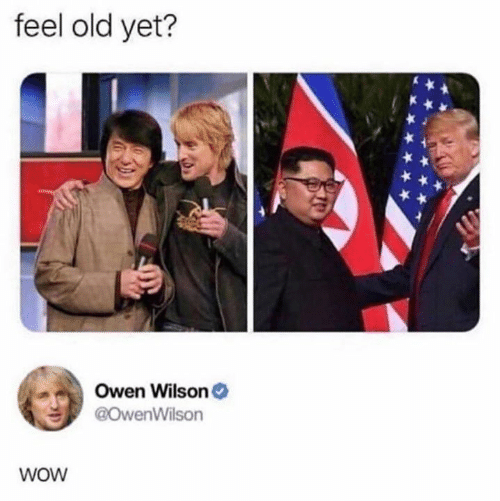 owen: feel old yet?  Owen Wilson  @OwenWilson  WOW