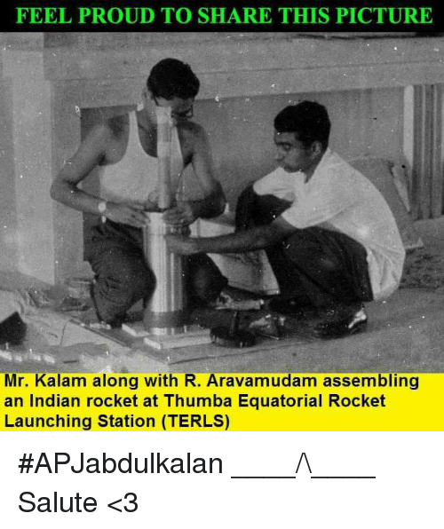 saluteing: FEEL PROUD TO SHARE THIS PICTURE  Mr. Kalam along with R. Aravamudam assembling  an Indian rocket at Thumba Equatorial Rocket  Launching Station (TERLS) #APJabdulkalan  ____/\____  Salute <3