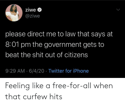 feeling: Feeling like a free-for-all when that curfew hits