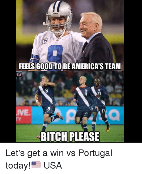 America, Bitch, and Nfl: FEELS GOOD TO BE AMERICAS TEAM  BITCH PLEASE Let's get a win vs Portugal today!🇺🇸 USA