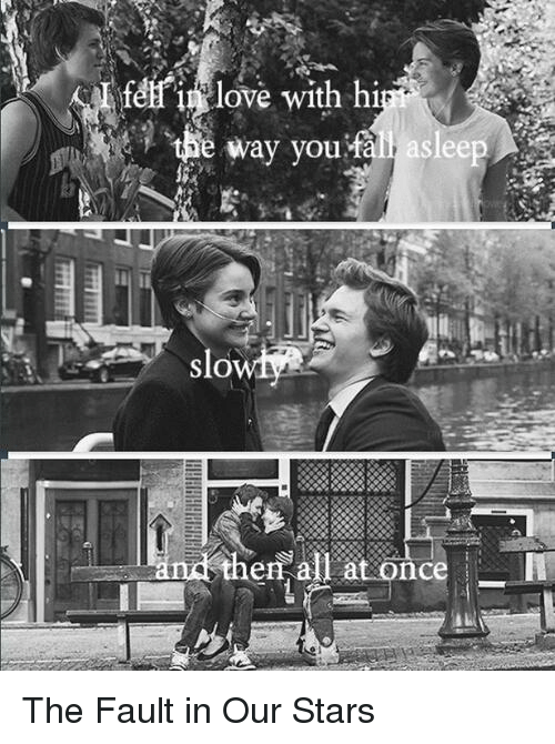 memes: feff i love with hi  the way you fall aslee  Slo  nd then all at once The Fault in Our Stars