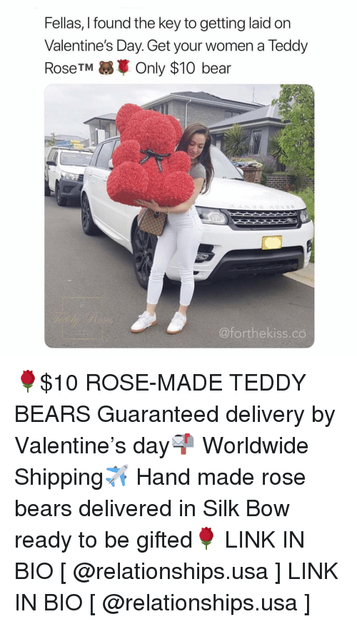 the key: Fellas, I found the key to getting laid on  Valentine's Day. Get your women a Teddy  RoseTMOnly $10 bear  @forthekiss.co 🌹$10 ROSE-MADE TEDDY BEARS Guaranteed delivery by Valentine's day📬 Worldwide Shipping✈️ Hand made rose bears delivered in Silk Bow ready to be gifted🌹 LINK IN BIO [ @relationships.usa ] LINK IN BIO [ @relationships.usa ]