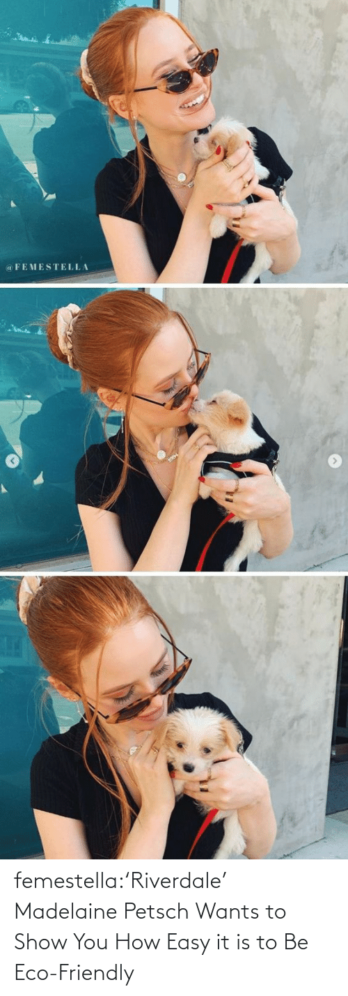 riverdale: femestella:'Riverdale' Madelaine Petsch Wants to Show You How Easy it is to Be Eco-Friendly