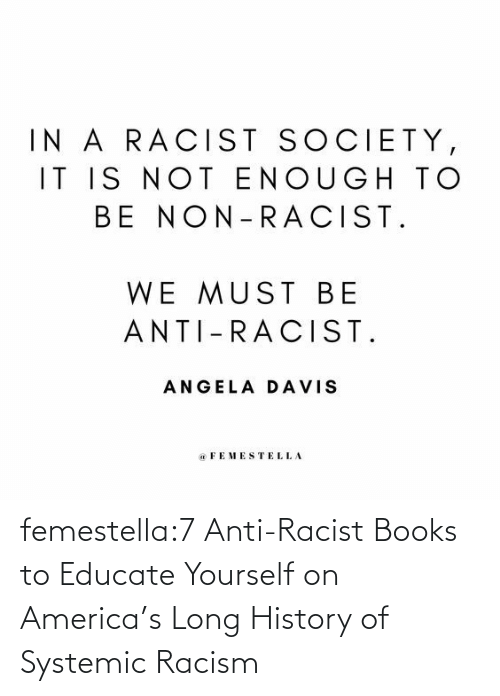 books: femestella:7 Anti-Racist Books to Educate Yourself on America's Long History of Systemic Racism
