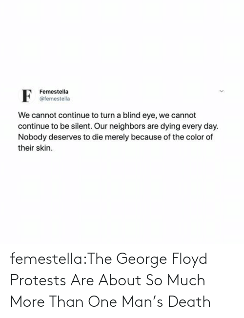 George: femestella:The George Floyd Protests Are About So Much More Than One Man's Death
