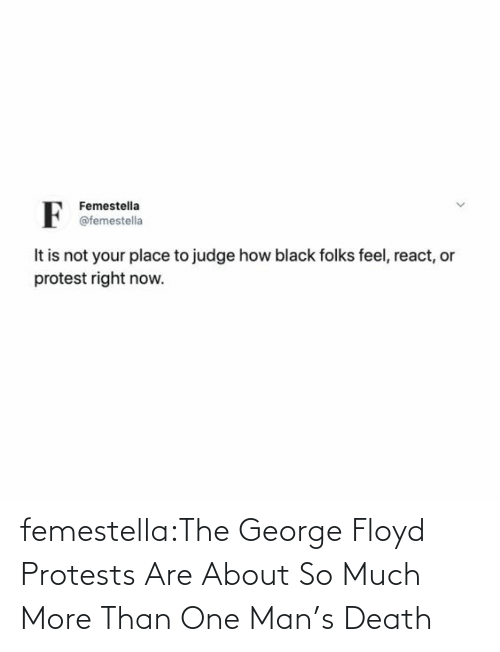 Death: femestella:The George Floyd Protests Are About So Much More Than One Man's Death