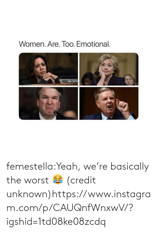 yeah: femestella:Yeah, we're basically the worst 😂 (credit unknown)https://www.instagram.com/p/CAUQnfWnxwV/?igshid=1td08ke08zcdq