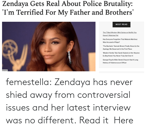 issues: femestella: Zendaya has never shied away from controversial issues and her latest interview was no different. Read it  Here