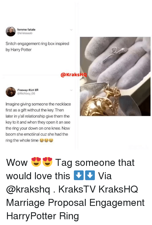 The Ring: femme fatale  @eliesaaab  Snitch engagement ring box inspired  by Harry Potter  @KraksHQ  Freeway Rich  @Richboy 06  Imagine giving someone the necklace  first as a gift without the key. Then  later in y'all relationship give them the  key to it and when they open it an see  the ring your down on one knee. Now  boom she emotiinal cuz she had the  ring the whole time Wow 😍😍 Tag someone that would love this ⬇️⬇️ Via @krakshq . KraksTV KraksHQ Marriage Proposal Engagement HarryPotter Ring