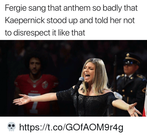 Football, Nfl, and Sports: Fergie sang that anthem so badly that  Kaepernick stood up and told her not  to disrespect it like that 💀 https://t.co/GOfAOM9r4g