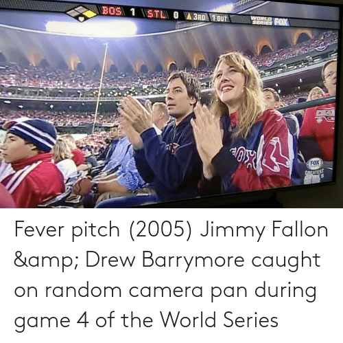 Jimmy Fallon: Fever pitch (2005) Jimmy Fallon & Drew Barrymore caught on random camera pan during game 4 of the World Series