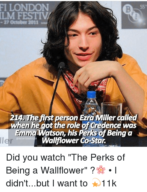 """credence: FI LONDON  ILM FESTIVi  21AAThe first person Ezra Miller called  when he got the role of Credence was  sWatson, his Perks of Being a  Walflower Co-Star. Did you watch """"The Perks of Being a Wallflower"""" ?🌸 • I didn't...but I want to 💫11k"""