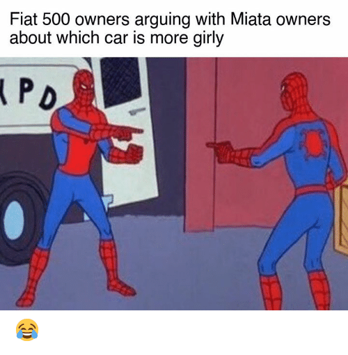 Fiat: Fiat 500 owners arguing with Miata owners  about which car is more girly 😂