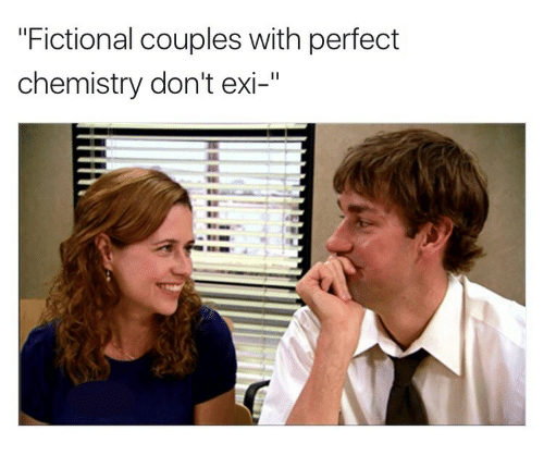 """Dont Exi: """"Fictional couples with perfect  chemistry don't exi-"""""""