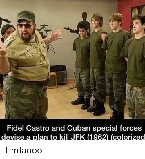 Dank Memes: Fidel Castro and Cuban special forces  devise a plan to kill JFK (1962) (colorized Lmfaooo