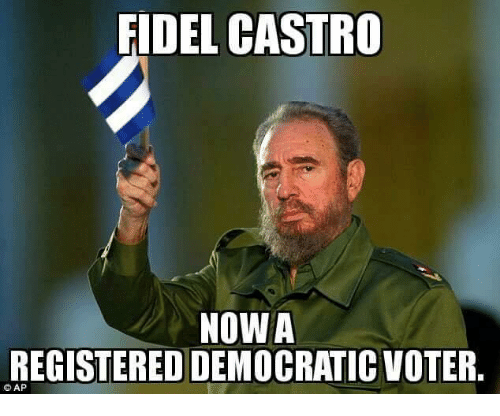 Memes, Fidel Castro, and 🤖: FIDEL CASTRO  NOWA  REGISTERED DEMOCRATIC VOTER  AP