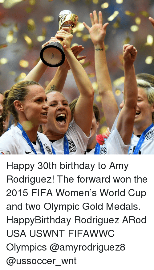 Birthday, Fifa, and Memes: FIFA  FIFA Happy 30th birthday to Amy Rodriguez! The forward won the 2015 FIFA Women's World Cup and two Olympic Gold Medals. HappyBirthday Rodriguez ARod USA USWNT FIFAWWC Olympics @amyrodriguez8 @ussoccer_wnt