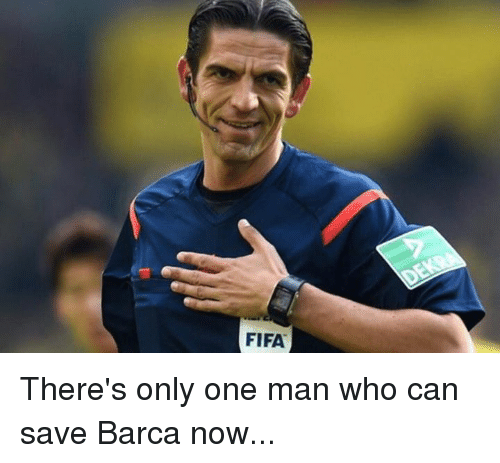 Fifa, Memes, and Only One: FIFA There's only one man who can save Barca now...
