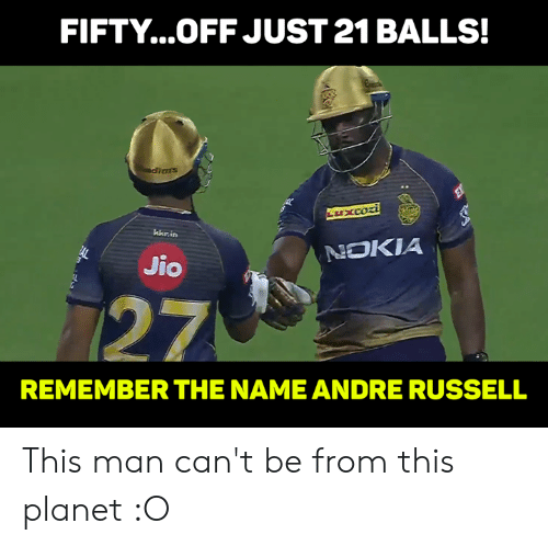 Jio: FIFTY...OFF JUST 21 BALLS!  ms  kkr.in  NOKIA  Jio  27  REMEMBER THE NAME ANDRE RUSSELL This man can't be from this planet :O
