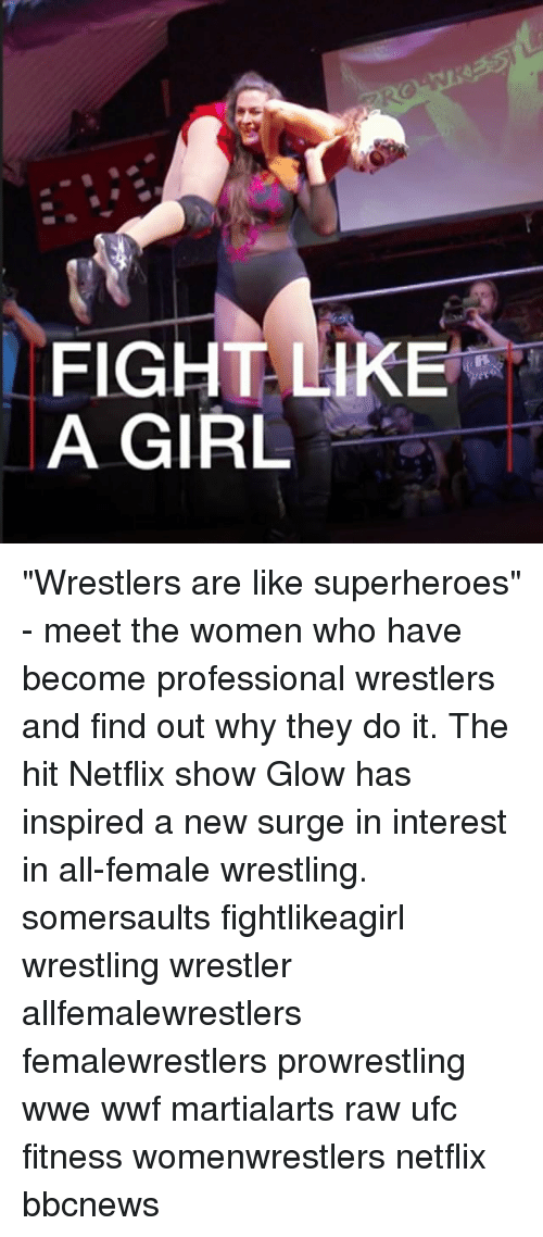 "wwf: FIGHT LIKE  A GIRL ""Wrestlers are like superheroes"" - meet the women who have become professional wrestlers and find out why they do it. The hit Netflix show Glow has inspired a new surge in interest in all-female wrestling. somersaults fightlikeagirl wrestling wrestler allfemalewrestlers femalewrestlers prowrestling wwe wwf martialarts raw ufc fitness womenwrestlers netflix bbcnews"