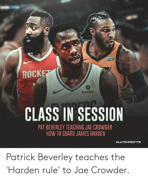 Jae Crowder: FIGHT  ROCK  bumble  CLASS IN SESSION  PAT BEVERLEY TEACHING JAE CROWDER  HOW TO GUARD JAMES HARDEN  CL Patrick Beverley teaches the 'Harden rule' to Jae Crowder.