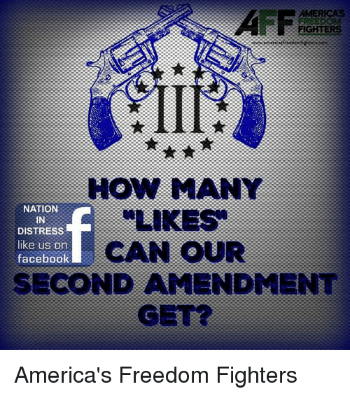 America Freedom: FIGHTERS  HOW MANY  NATION  LIKES  IN  DISTRESS  like US on  facebook  SECOND AMENDMENT America's Freedom Fighters