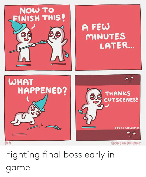 Final boss: Fighting final boss early in game
