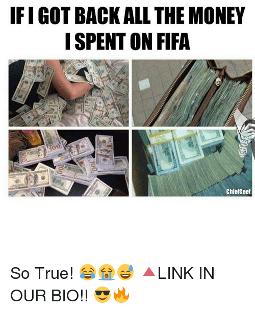 Fifa, Memes, and Chiefs: FIGOT BACK ALL THE MONEY  I SPENT ON FIFA  Chief Geef So True! 😂😭😅 🔺LINK IN OUR BIO!! 😎🔥