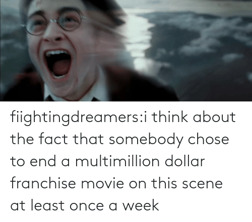 The Fact That: fiightingdreamers:i think about the fact that somebody chose to end a multimillion dollar franchise movie on this scene at least once a week