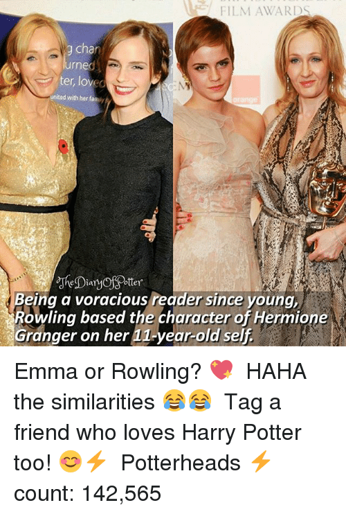 hermione granger: FILM AWARDS  g chan  ter, loved  united with her fami  la  Being a voracious reader since young,  Rowling based the character of Hermione  Granger on her 11-year-old self Emma or Rowling? 💖 ♔ HAHA the similarities 😂😂 ♔ Tag a friend who loves Harry Potter too! 😊⚡ ◇ Potterheads⚡count: 142,565