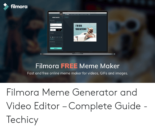 Filmora Meme: filmora  MEME MAIKER  IM ON  VACATION!  Filmora FREE Meme Maker  Fast and free online meme maker for videos, GIFs and images Filmora Meme Generator and Video Editor – Complete Guide - Techicy