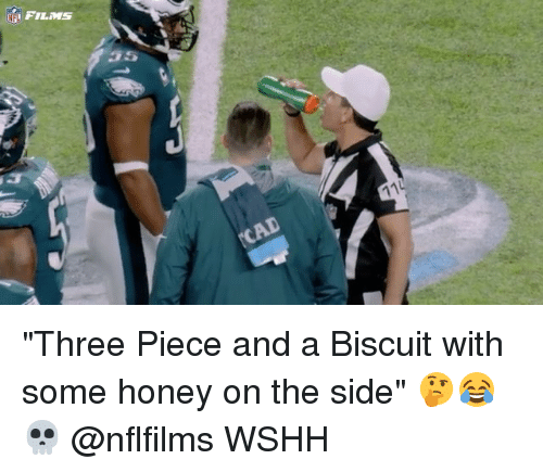 "Memes, Wshh, and 🤖: FILMS ""Three Piece and a Biscuit with some honey on the side"" 🤔😂💀 @nflfilms WSHH"