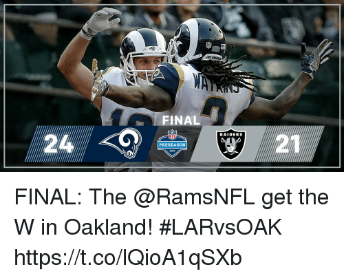 Memes, Nfl, and 🤖: FINAL  24  NFL  RAIDERSs  PRESEASON  2017 FINAL: The @RamsNFL get the W in Oakland! #LARvsOAK https://t.co/lQioA1qSXb