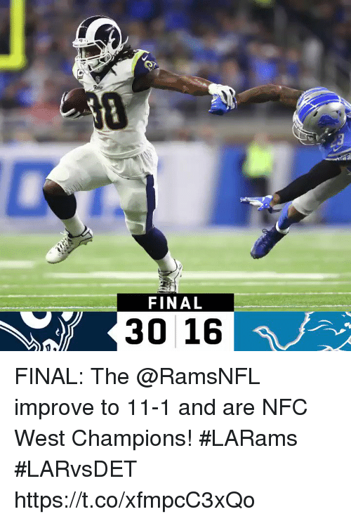 Nfc West: FINAL  30 16 FINAL: The @RamsNFL improve to 11-1 and are NFC West Champions! #LARams  #LARvsDET https://t.co/xfmpcC3xQo