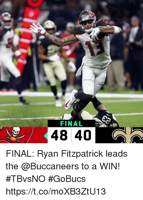 Memes, Ryan Fitzpatrick, and 🤖: FINAL  48 40 FINAL: Ryan Fitzpatrick leads the @Buccaneers to a WIN! #TBvsNO  #GoBucs https://t.co/moXB3ZtU13