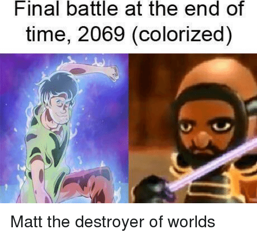 destroyer: Final battle at the end of  time, 2069 (colorized) Matt the destroyer of worlds